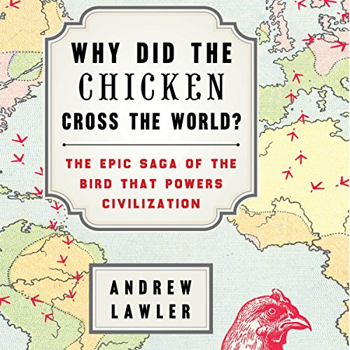 Why Did the Chicken Cross the World? audiobook cover art