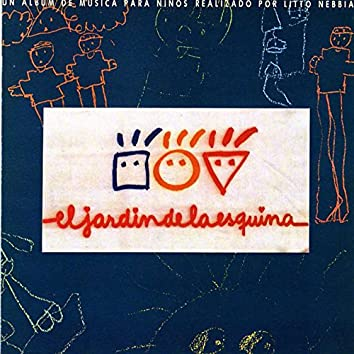 El Jardín de la Esquina (Un Álbum de Música para Niños Realizado por Litto Nebbia)