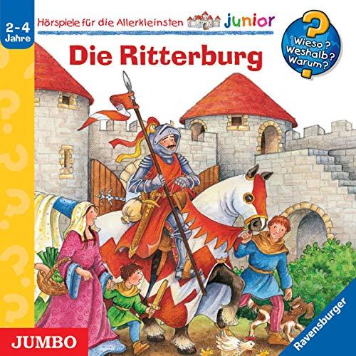 Die Ritterburg: Wieso? Weshalb? Warum? junior