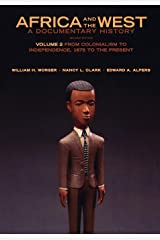Africa and the West: A Documentary History: Volume 2: From Colonialism to Independence, 1875 to the Present Paperback