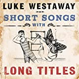 Short Songs With Long Titles
