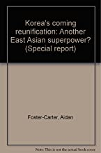 Korea's coming reunification: Another East Asian superpower? (Special report)