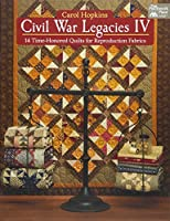 Civil War Legacies: 14 Time-Honored Quilts for Reproduction Fabrics (That Patchwork Place)