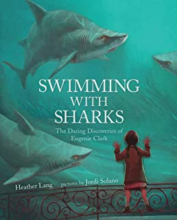 Swimming with Sharks: The Daring Discoveries of Eugenie Clark