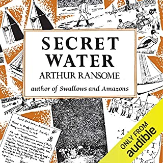 Secret Water     Swallows and Amazons, Book 8              By:                                                                                                                                 Arthur Ransome                               Narrated by:                                                                                                                                 Gareth Armstrong                      Length: 8 hrs and 23 mins     77 ratings     Overall 4.8
