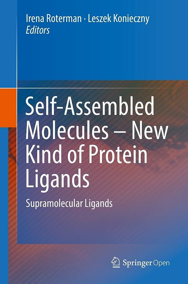 深遠押し下げるキャンバスSelf-Assembled Molecules – New Kind of Protein Ligands: Supramolecular Ligands (English Edition)