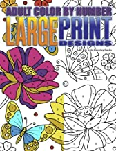 Adult Color By Number Large Print Designs (Premium Adult Coloring Books) (Volume 14) PDF