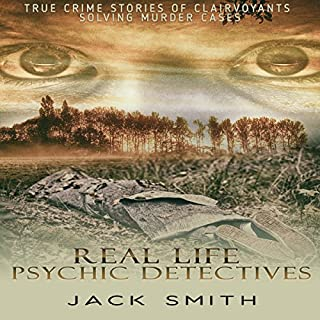 Real Life Psychic Detectives: True Crime Stories of Clairvoyants Solving Murder Cases                   By:                                                                                                                                 Jack Smith                               Narrated by:                                                                                                                                 Charles D. Baker                      Length: 2 hrs and 22 mins     1 rating     Overall 1.0