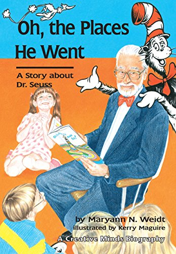 Oh the Places He Went A story About Dr. Seuss (Creative Minds Biography)