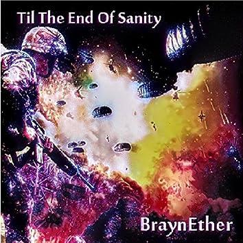 Til The End Of Sanity