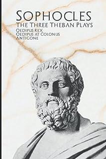 The Three Theban Plays: Oedipus Rex, Oedipus at Colonus, & Antigone. Illustrated.