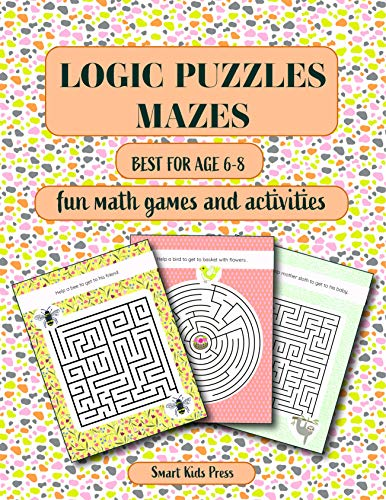 Logic Puzzles Mazes: Fun Math games and Activities. Best for age 6 - 8. (Brain Teasers Book 1) (English Edition)