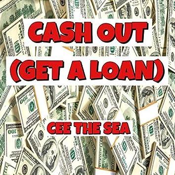 Cash Out (Get A Loan)