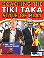 Coaching the Tiki Taka Style of Play by Jed C. Davies(2013-11-01)