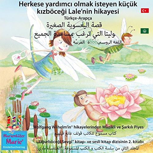 Herkese yardimci olmak isteyen küçük kizböcegi Lale'nin hikayesi. Türkçe-Arapça (Ugurböcegi Sevgi 2) audiobook cover art