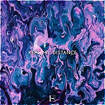 Kept My Distance