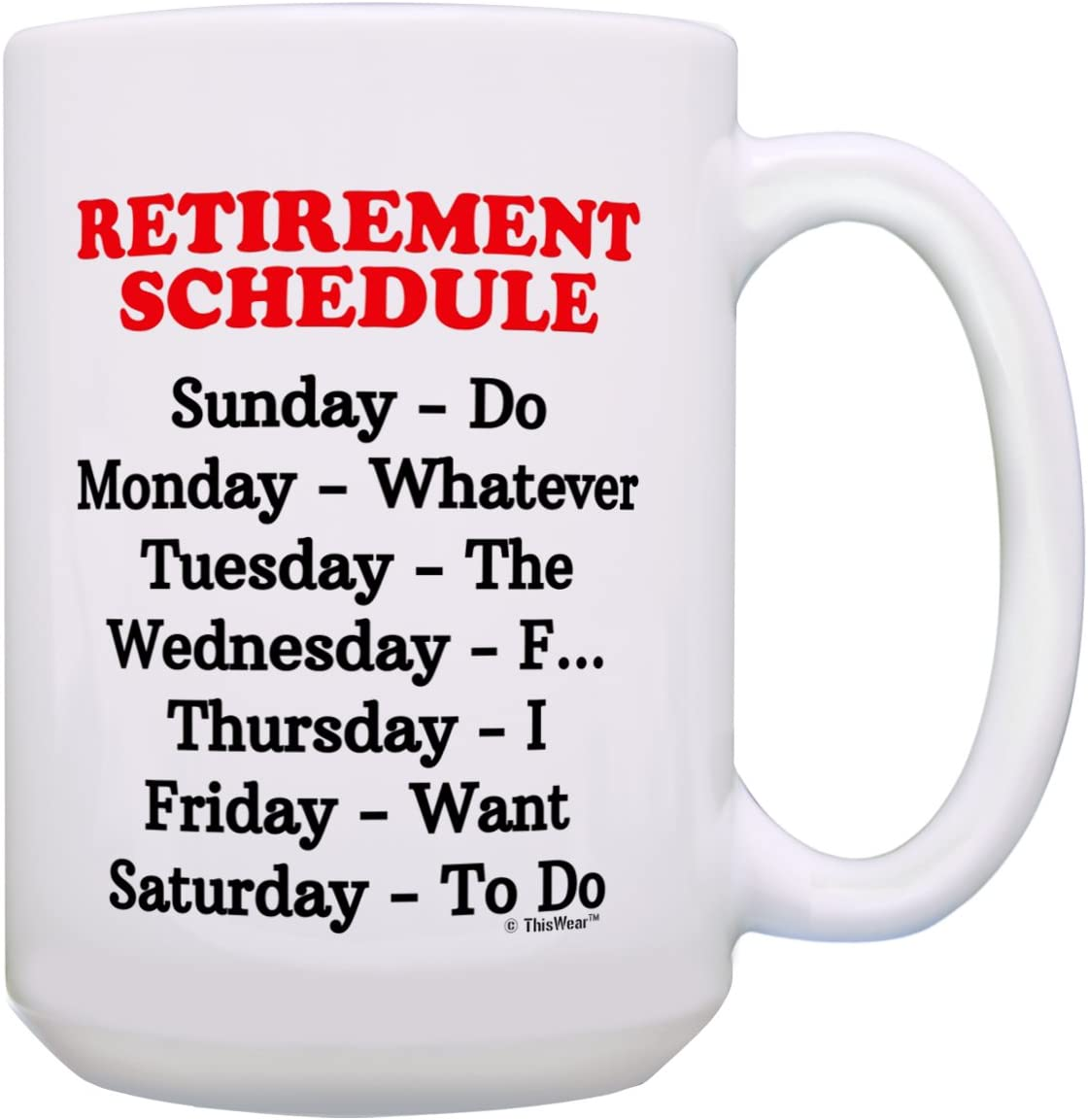 Retirement Mug Schedule Funny Max 71% OFF for 15-o Men Popular product