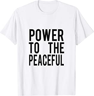 power to the peaceful t shirt