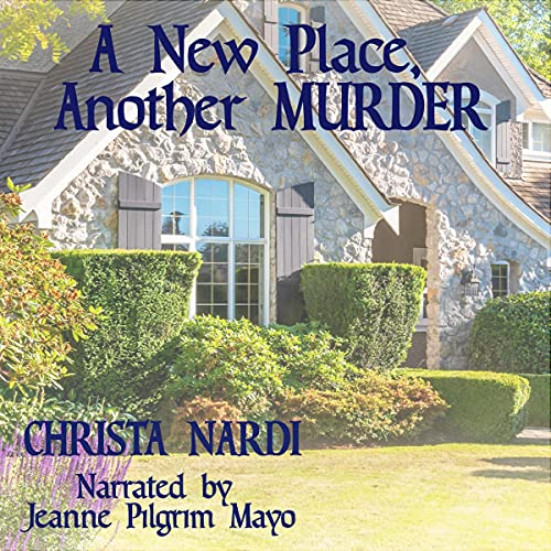 A New Place, Another Murder Audiobook By Christa Nardi cover art