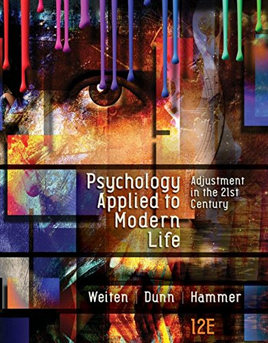 Compare Textbook Prices for Psychology Applied to Modern Life: Adjustment in the 21st Century 12 Edition ISBN 9781305968479 by Weiten, Wayne,Dunn, Dana S.,Hammer, Elizabeth Yost
