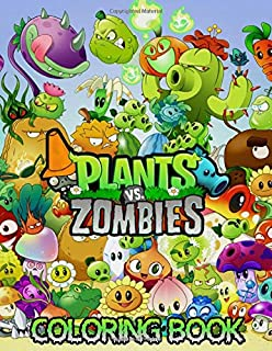 Plants vs Zombies Coloring Book: Funny Coloring Books for Creative Kids Ages 4-8