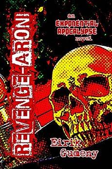Revenge-aroni (Exponential Apocalypse Book 4) by [Eirik Gumeny]