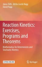 Reaction Kinetics: Exercises, Programs and Theorems: Mathematica for Deterministic and Stochastic Kinetics