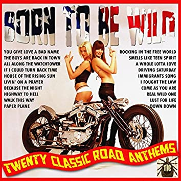 Born To Be Wild - Twenty Classic Road Anthems