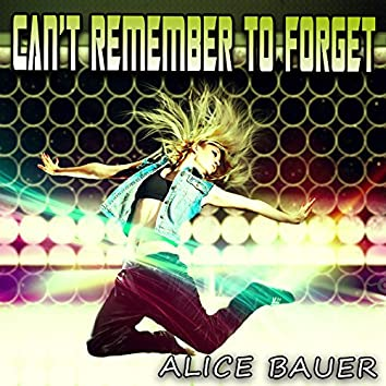 Can't Remember to Forget