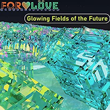 Glowing Fields of the Future