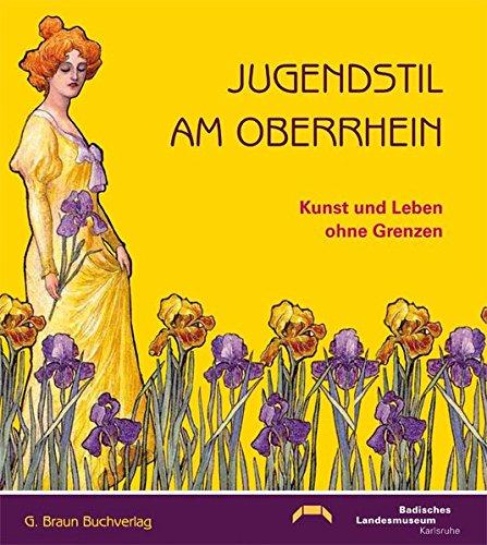Jugendstil am Oberrhein: Kunst und Leben ohne Grenzen