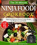 Ninja Foodi Cookbook 2020: The 30-Minute Ninja Foodi Cookbook: Quick and Delicious Pressure Cooker Recipes for Weight Loss and Health (English Edition)