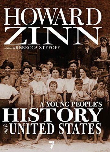 Compare Textbook Prices for A Young People's History of the United States: Columbus to the War on Terror For Young People Series Revised & enlarged Edition ISBN 9781583228692 by Zinn, Howard,Stefoff, Rebecca