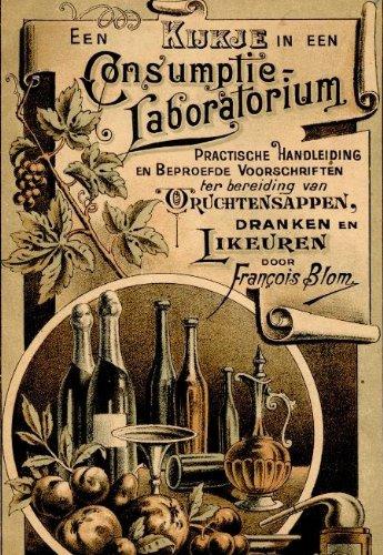 Een kijkje in een consumptie-laboratorium: practische handleiding en beproefde voorschriften ter bereiding van vruchtensappen, dranken en likeuren