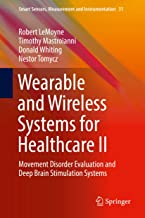 Wearable and Wireless Systems for Healthcare II: Movement Disorder Evaluation and Deep Brain Stimulation Systems (Smart Sensors, Measurement and Instrumentation Book 31)