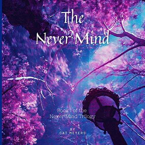 The Never Mind Audiobook By Cat Meyers cover art