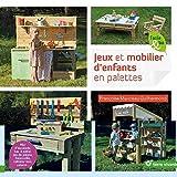 Jeux et mobilier d'enfants en palettes : Mur d'escalade, bac à sable, jeu de palets,...