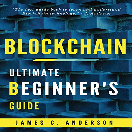 Blockchain: Ultimate Beginner's Guide to Learn and Understand Blockchain Technology audiobook cover art