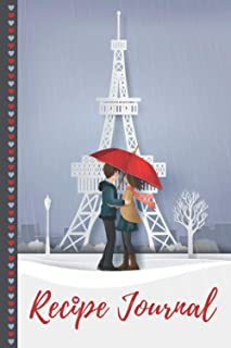 Recipe Journal: For Couples / Sweethearts in Paris - Eiffel Tower on Rainy Day / 6x9 Blank Recipe Notebook to Write In / D...