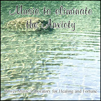 Music to Eliminate the Anxiety