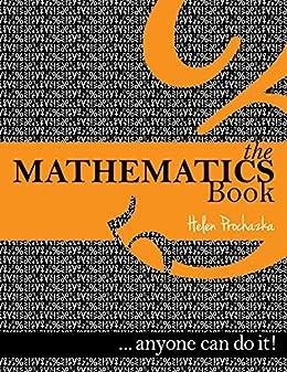 The Mathematics Book: ... anyone can do it! by [Helen Prochazka, Maurice Murphy]