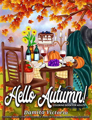 Hello Autumn!: Stress Relieving Adult Coloring Books for Relaxation Featuring Calming Autumn Scenes Perfect as Gift Ideas for Women and Teen