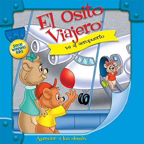 El Osito Viajero va al aeropuerto [Traveling Bear Goes to the Airport (Texto Completo)] audiobook cover art