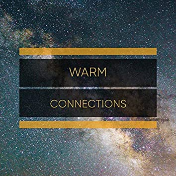 # Warm Connections