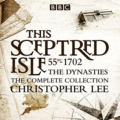 This Sceptred Isle: The Dynasties audiobook cover art