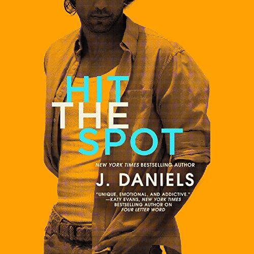 Hit the Spot Audiobook By J. Daniels cover art