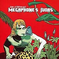 Megaphone's Judas