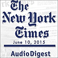 The New York Times Audio Digest, June 10, 2015's image