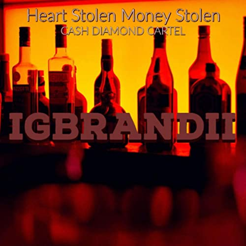 Heart Stolen Money Stolen [Explicit] by IGBrandii on Amazon ...