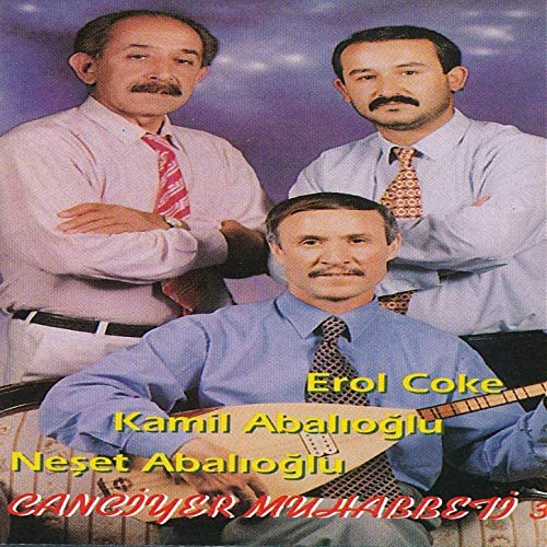 Kamil Abalıoğlu, Neşet Abalıoğlu & Erol Çöke